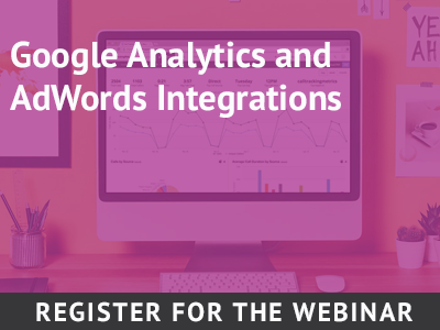 Upcoming Webinar: CTM's Integration With Google Analytics & Adwords