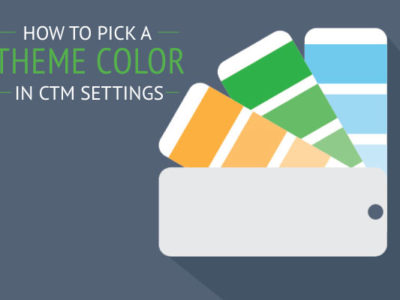 Show Your True Colors with New CTM Themes