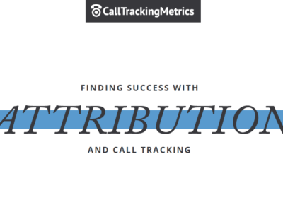 Finding Success with Attribution & Call Tracking