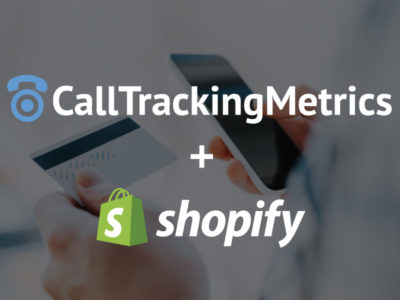 CallTrackingMetrics Partners with Shopify to Provide 'Smart' Shopping Experiences