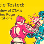Webinar: Battle Tested- A Review of CTM's Landing Page Integrations