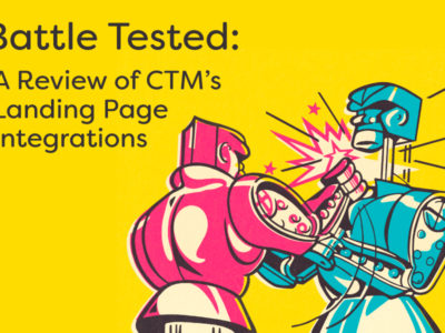Upcoming Webinar –  Battle Tested: A Review of CTM's Landing Page Integrations