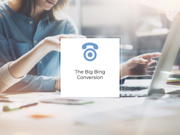 Recorded Webinar: The Big Bing Conversion