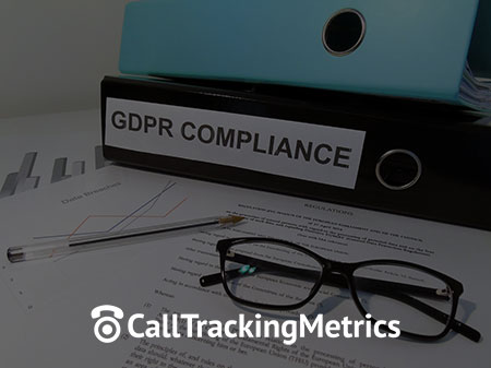CallTrackingMetrics Launches GDPR Compliance Features