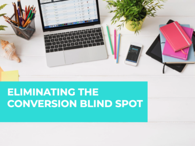 Discover How You Can Eliminate the Conversion Blind Spot