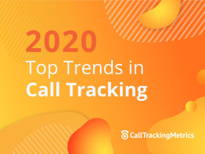 Top Call Tracking Trends to Look Out for in 2020