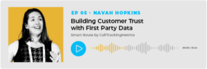 Podcast on First Party Data with Navah Hopkins and CallTrackingMetrics